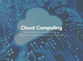 Cloud computing: conheça as vantagens do sistema em Nuvem