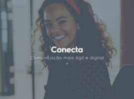 Comunicação mais ágil e digital | Conheça o Conecta!