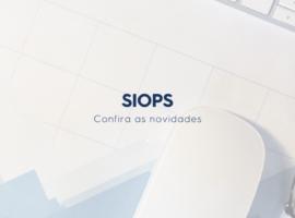 Novidades do SIOPS: atualizações, inclusões e alterações